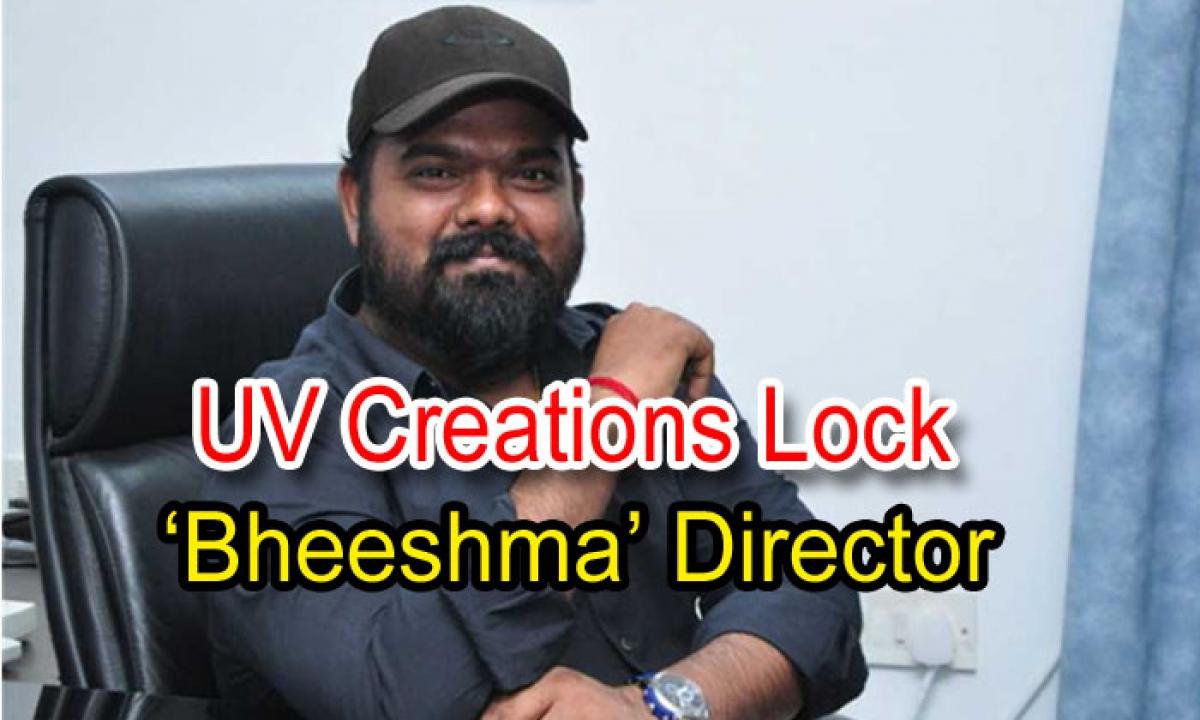 Uv Creations Lock Bheeshma Director Telugu Bheeshma Prabhas Tollywood Uv Bheeshma Venky Kudumula Telugustop