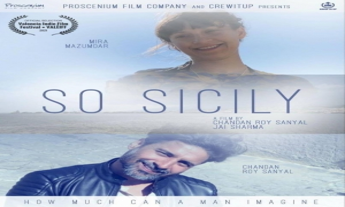 TeluguStop.com - Chandan Roy Sanyal's Directorial 'so Sicily' At 2 International Film Fests