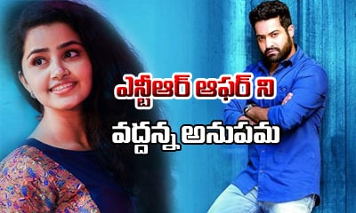 Anupama Rejects NTR's Offer-Latest News-Telugu Tollywood Photo Image
