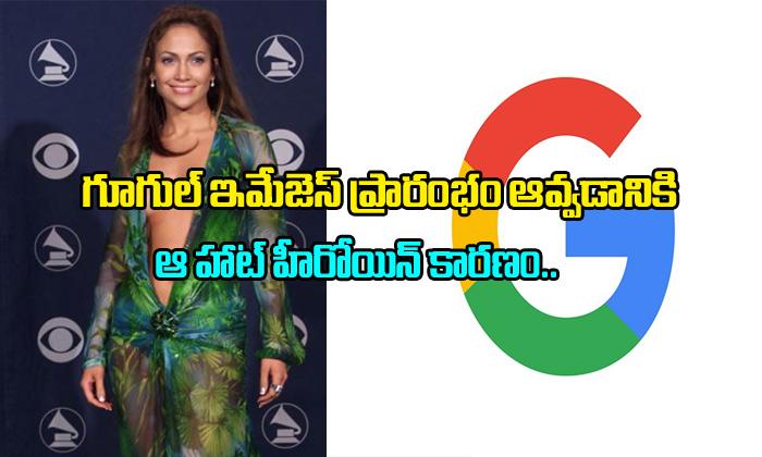 Because Of Jennifer Lopez Google Images Started