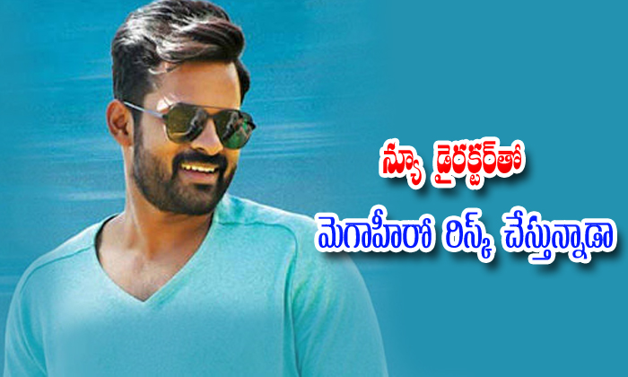 Sai Dharam Tej Different Movie With New Director