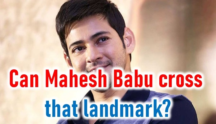 Can Mahesh Babu Cross That Landmark?-Mahesh New Movie Sarileru Neekevvaru