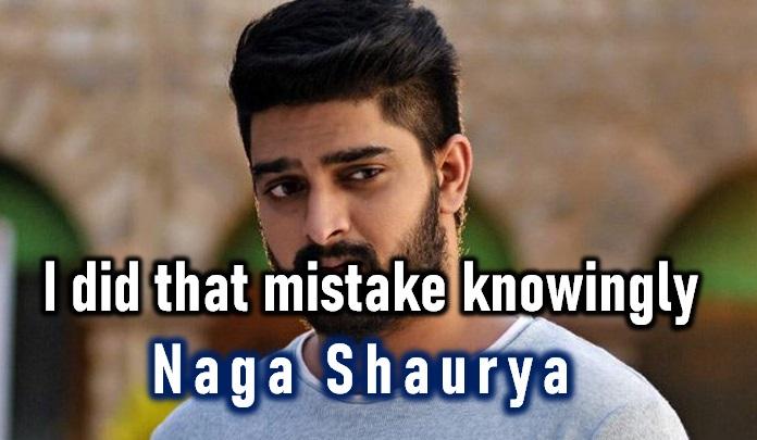 I Did That Mistake Knowingly – Hero Naga Shaurya On His Film