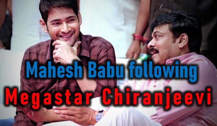 Mahesh Babu Is Following Megastar Chiranjeevi?-Mahesh Chiranjeevi Pics Next Movie