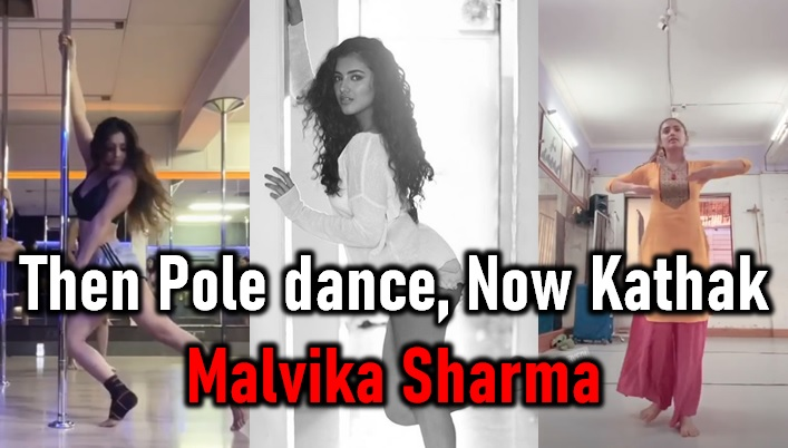 After Pole Dance, It Is Kathak For Malvika Sharma!