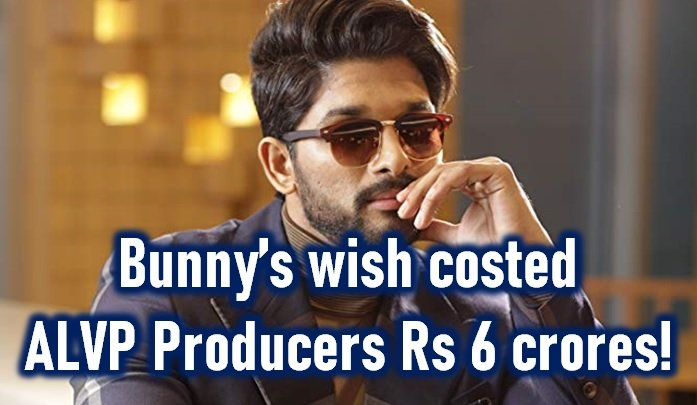 TeluguStop.com - Allu Arjun Wish Costs Alvp Producers 6 Crores!