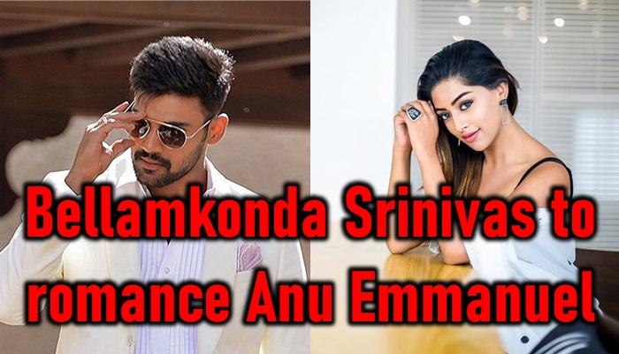 Bellamkonda Srinivas To Romance Anu Emmanuel