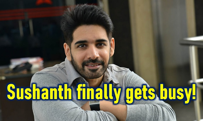 Finally, Sushanth Gets Busy!