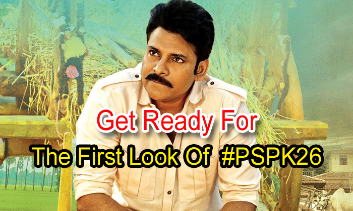 TeluguStop.com - Get Ready For The First Look Of #pspk26