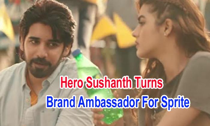 Hero Sushanth Turns Brand Ambassador For Sprite