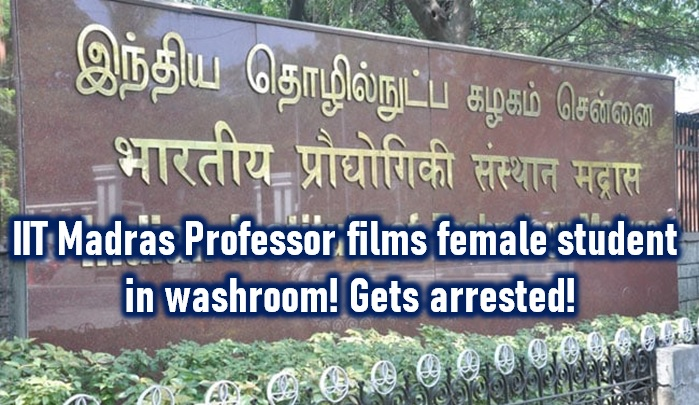 Iit Madras Professor Films Female Student In Washroom! Gets Arrested - Telugu Filming Iit Itt Harasses Students