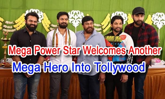 Mega Power Star Welcomes Another Mega Hero Into Tollywood