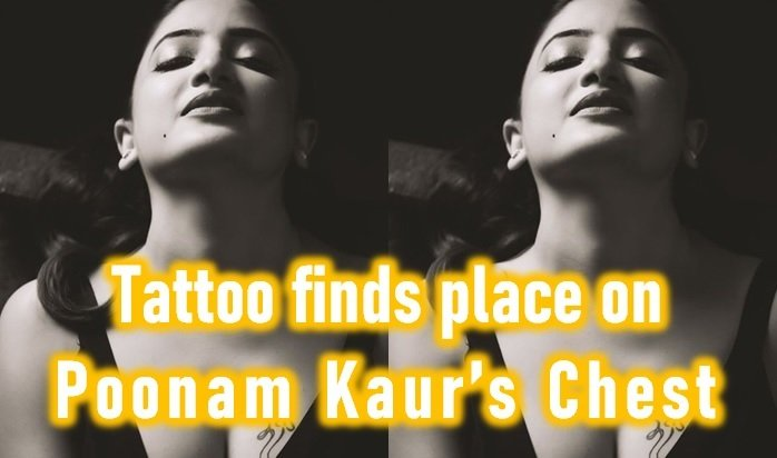 Pic Talk: Tattoo Finds A Place On Poonam Kaur Chest!