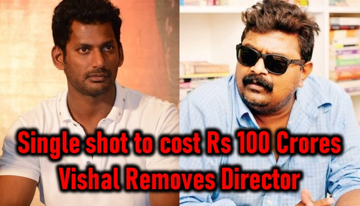 Single Shot To Cost Rs 100 Crores! Hero Vishal Removes Director