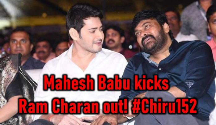 Twist In The Tale! Mahesh Babu Kicks Ram Charan Out!