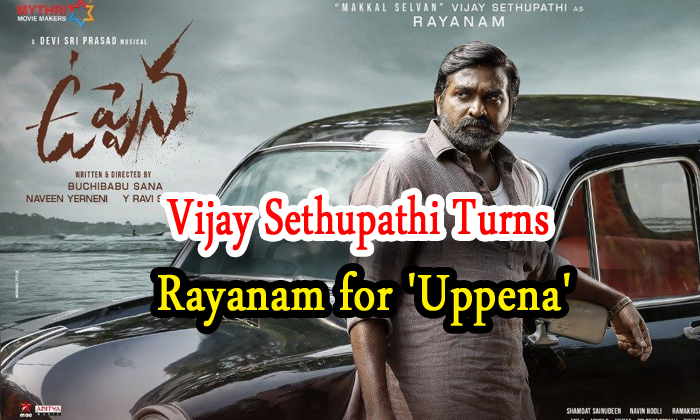 Vijay Sethupathi Turns Rayanam For 'uppena'