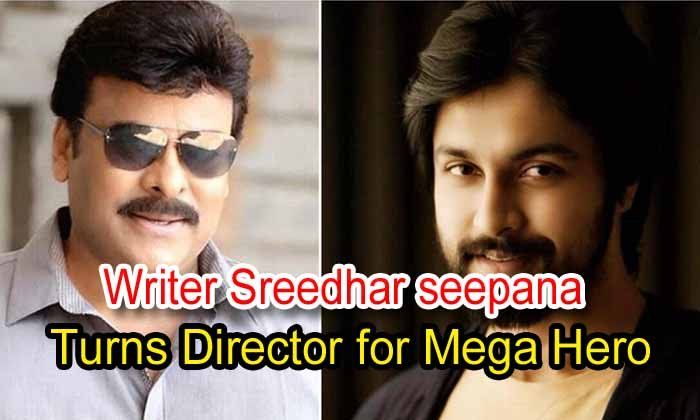 Writer Sreedhar Seepana Turns Director For Mega Hero
