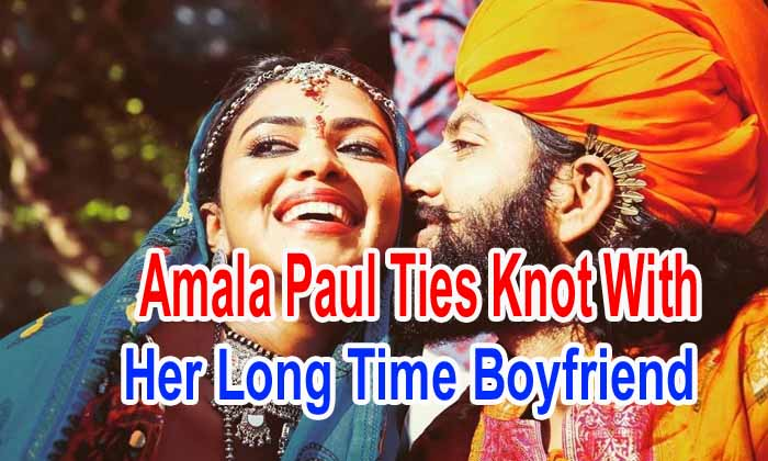Amala Paul Ties Knot With Her Long Time Boyfriend