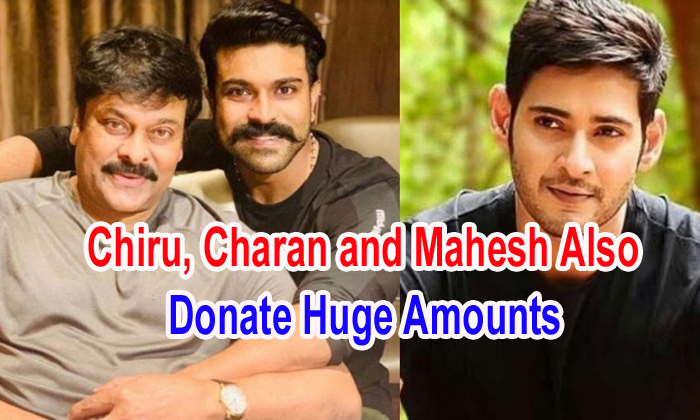 Chiru, Charan And Mahesh Also Donate Huge Amounts