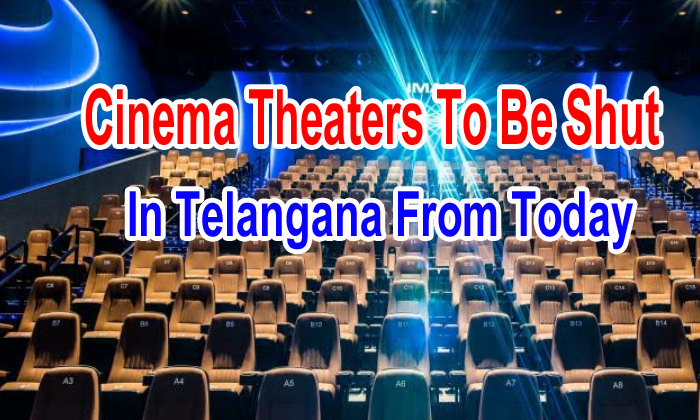 Cinema Theaters To Be Shut In Telangana From Today