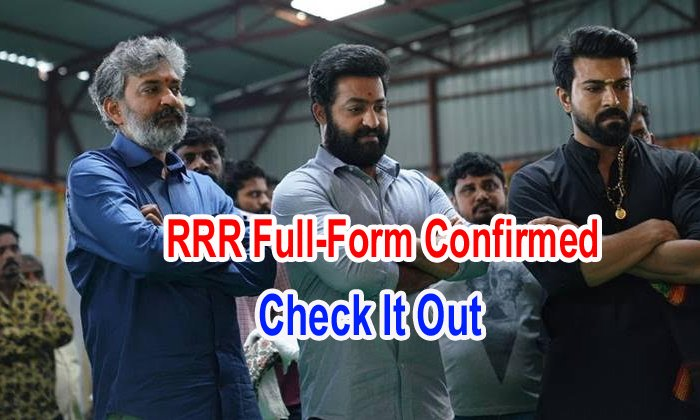 Rrr Full-form Confirmed – Check It Out