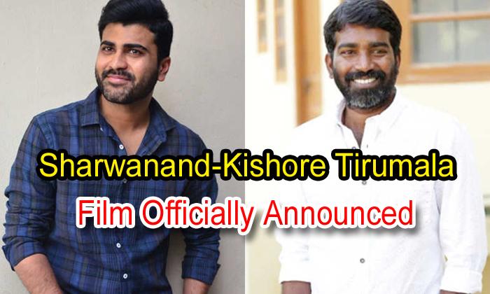 Sharwanand-kishore Tirumala Film Officially Announced