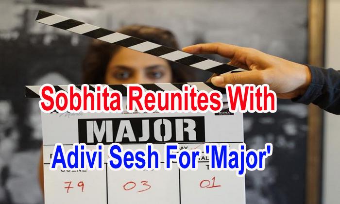 TeluguStop.com - Sobhita Reunites With Adivi Sesh For 'major'
