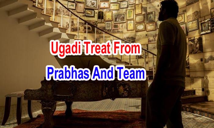 Ugadi Treat From Prabhas And Team