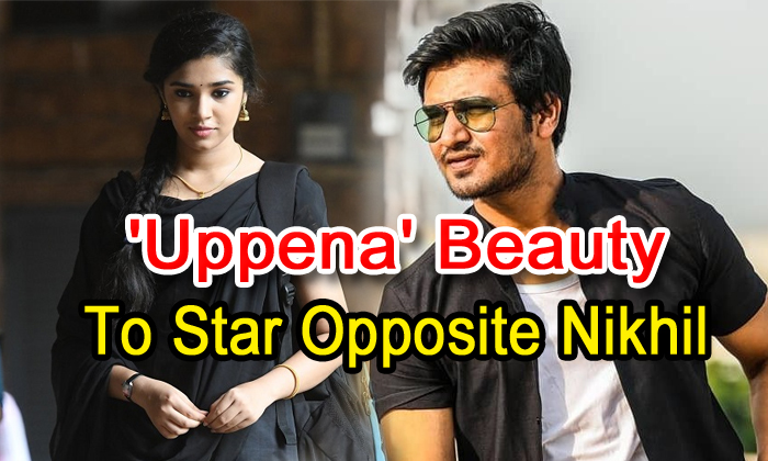 'uppena' Beauty To Star Opposite Nikhil