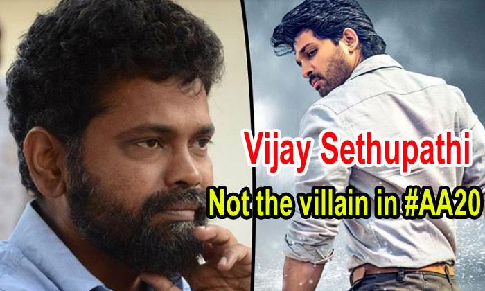Vijay Sethupathi Not The Villain In #aa20
