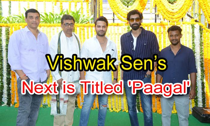 Vishwak Sen's Next Is Titled 'paagal'