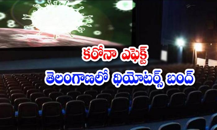 Coronavirus Effect Telangana Cinema Theaters Bundh For Few Days