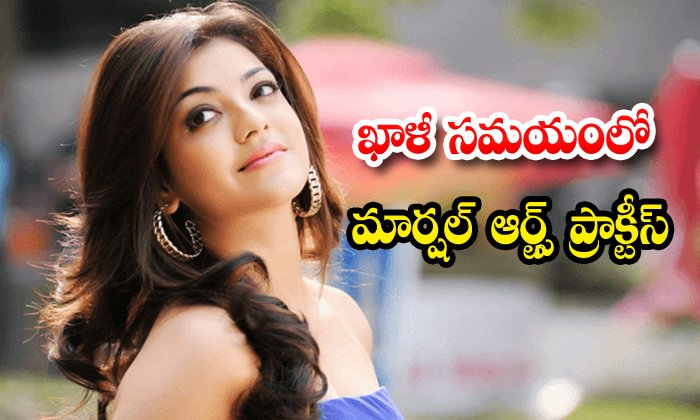 Kajal Agarwal Practice Martial Arts - Telugu Cinema Tollywood