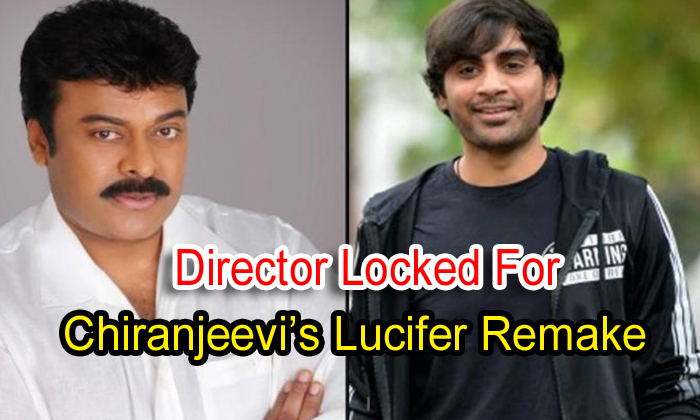Director Locked For Chiranjeevi's 'lucifer' Remake