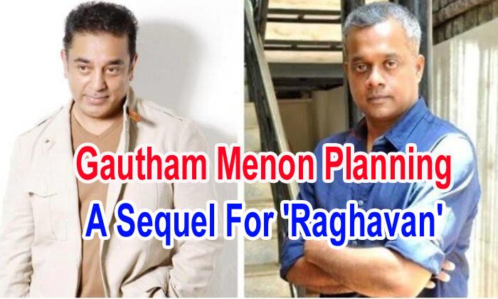 Gautham Menon Planning A Sequel For 'raghavan'