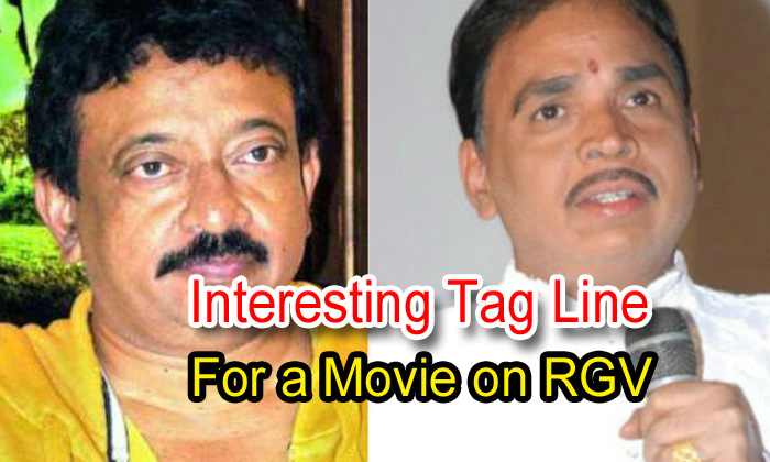 Interesting Tag Line For A Movie On Rgv