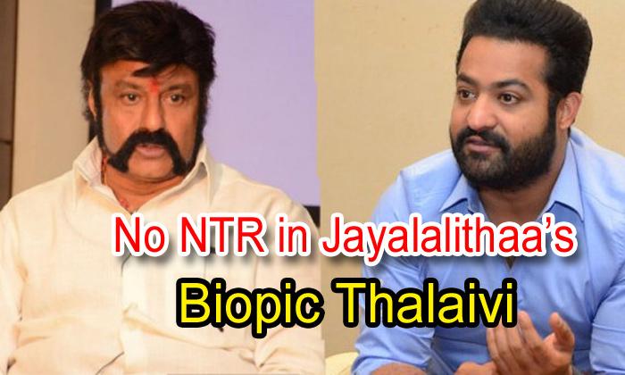 No Ntr In Jayalalithaa's Biopic 'thalaivi'