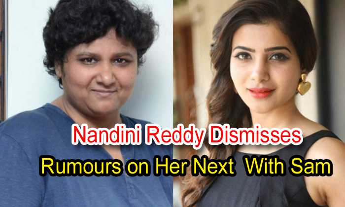 Nandini Reddy Dismisses Rumours On Her Next With Sam