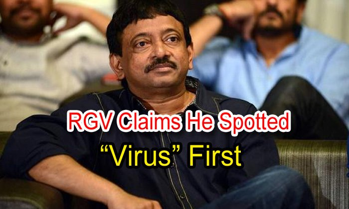 Rgv Claims He Spotted 'virus' First