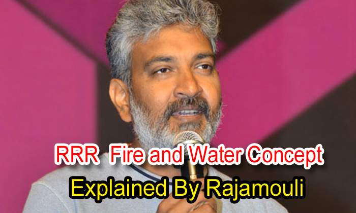 Rrr's Fire And Water Concept Explained By Rajamouli