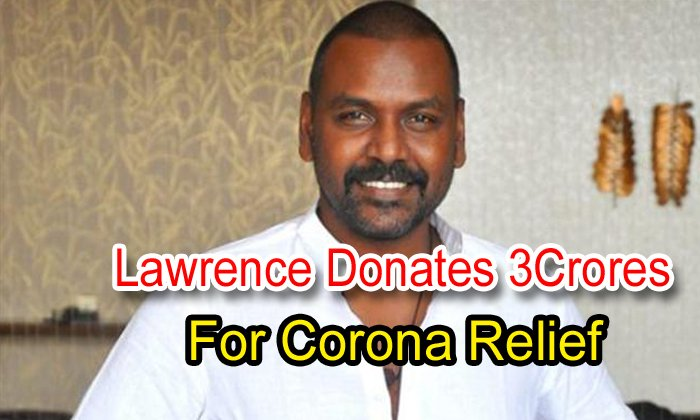 Lawrence Donates 3 Crores For Corona Relief