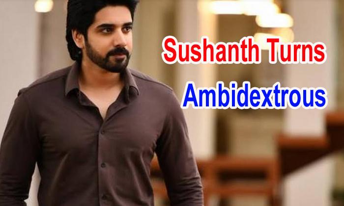 Sushanth Turns Ambidextrous