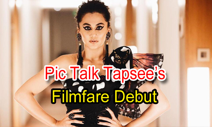 Pic Talk: Tapsee's Filmfare Debut