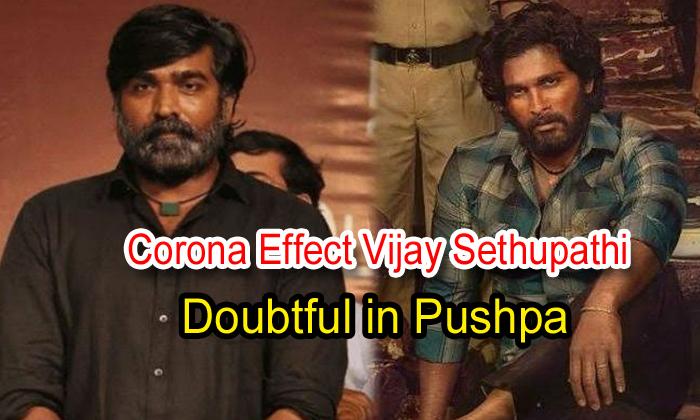 Corona Effect: Vijay Sethupathi Doubtful In 'pushpa'