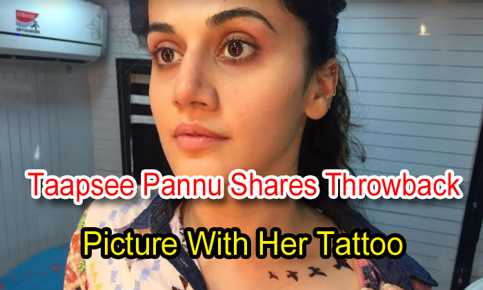 Taapsee Pannu Shares Throwback Picture With Her Tattoo
