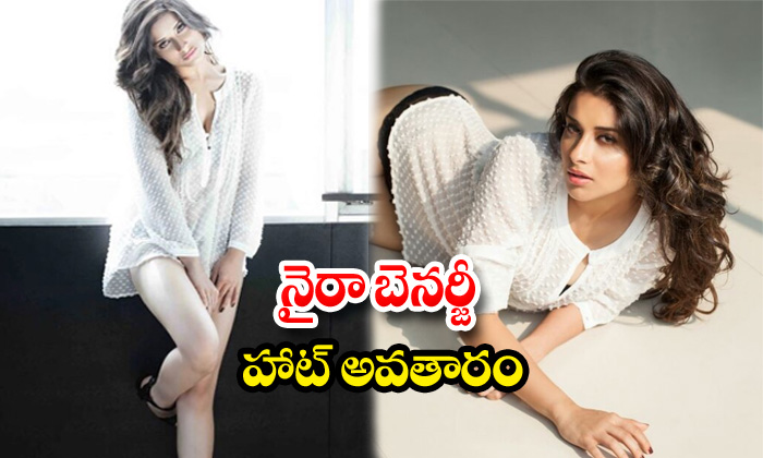 Actress nyra banerjee romantic stills -నైరా బెనర్జీహాట్ అవతారం