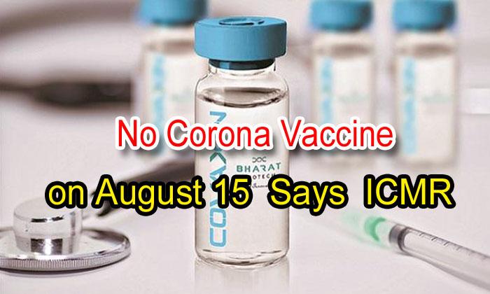 No Coronavirus Vaccine On August 15: Icmr