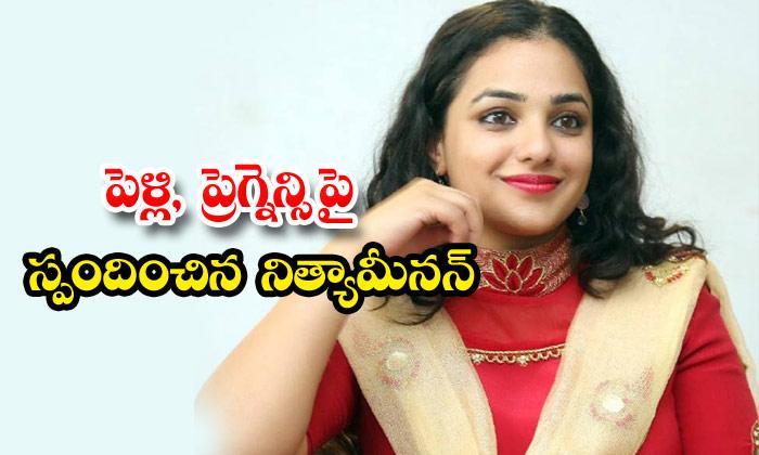 Nithya Menon Marriage Pregnancy Rumors