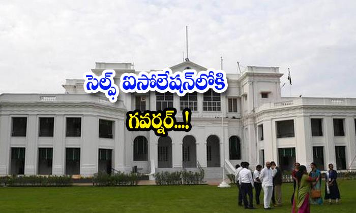 Tamilnadu Governer Banvarilal Purohith Self Isolation