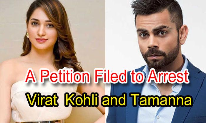 A Petition Filed To Arrest Virat Kohli And Tamanna